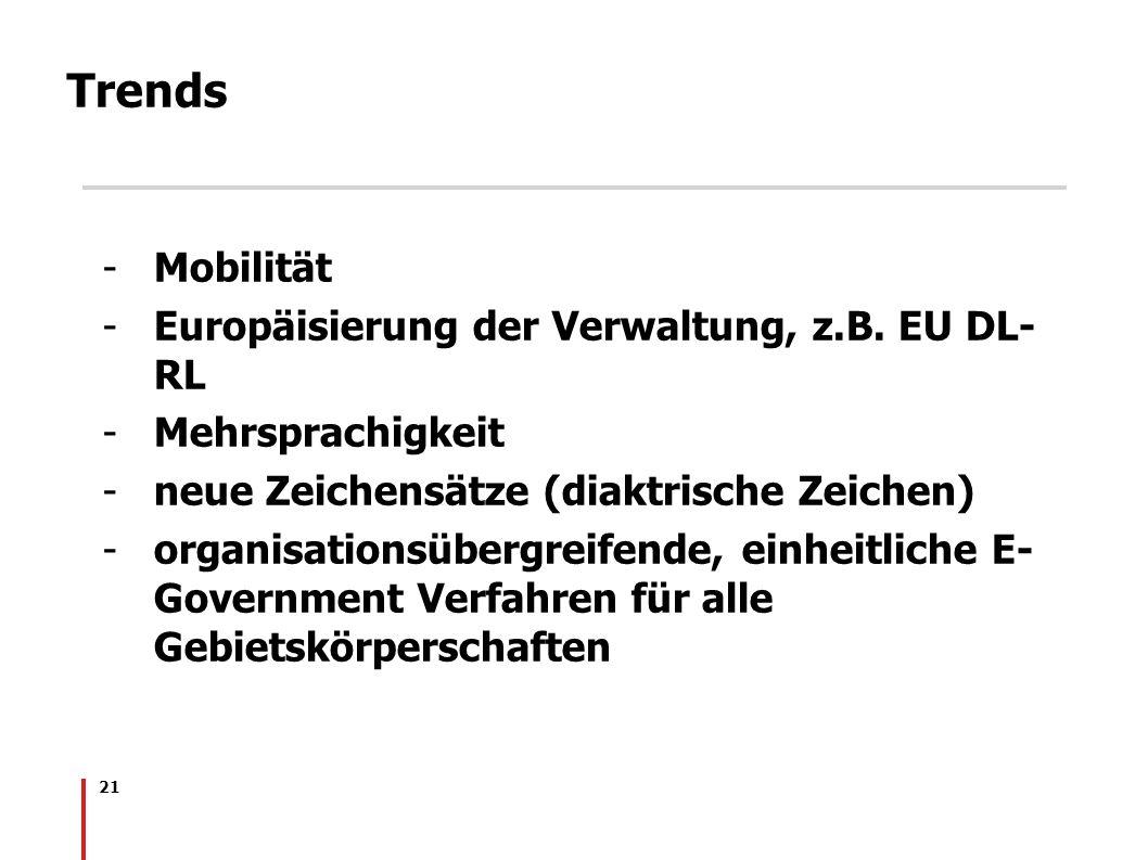 Trends Mobilität Europäisierung der Verwaltung, z.B. EU DL-RL