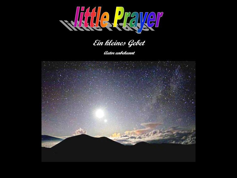 little Prayer Ein kleines Gebet Autor unbekannt