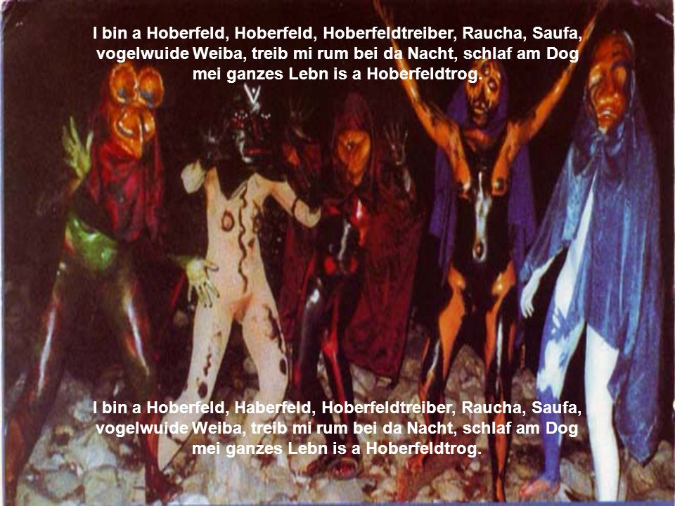 I bin a Hoberfeld, Hoberfeld, Hoberfeldtreiber, Raucha, Saufa,