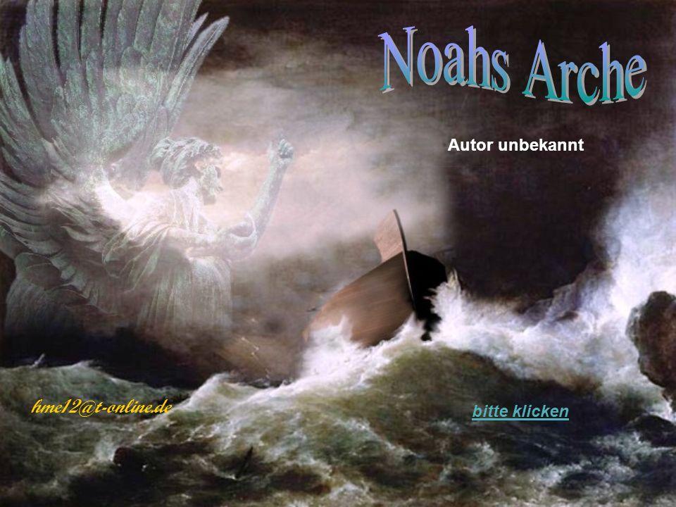 Noahs Arche Autor unbekannt hme12@t-online.de bitte klicken