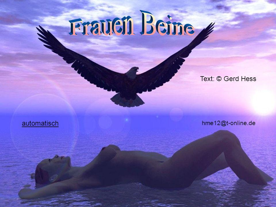 Frauen Beine Text: © Gerd Hess automatisch hme12@t-online.de