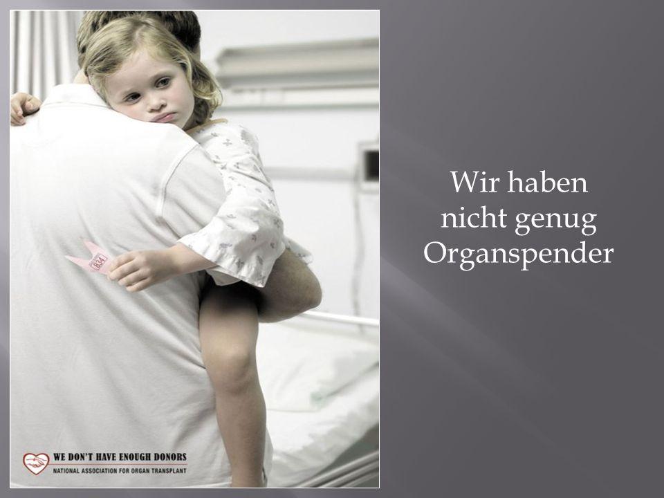 nicht genug Organspender