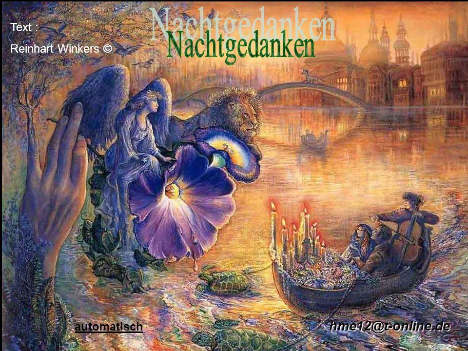 Text : Reinhart Winkers © Nachtgedanken automatisch hme12@t-online.de