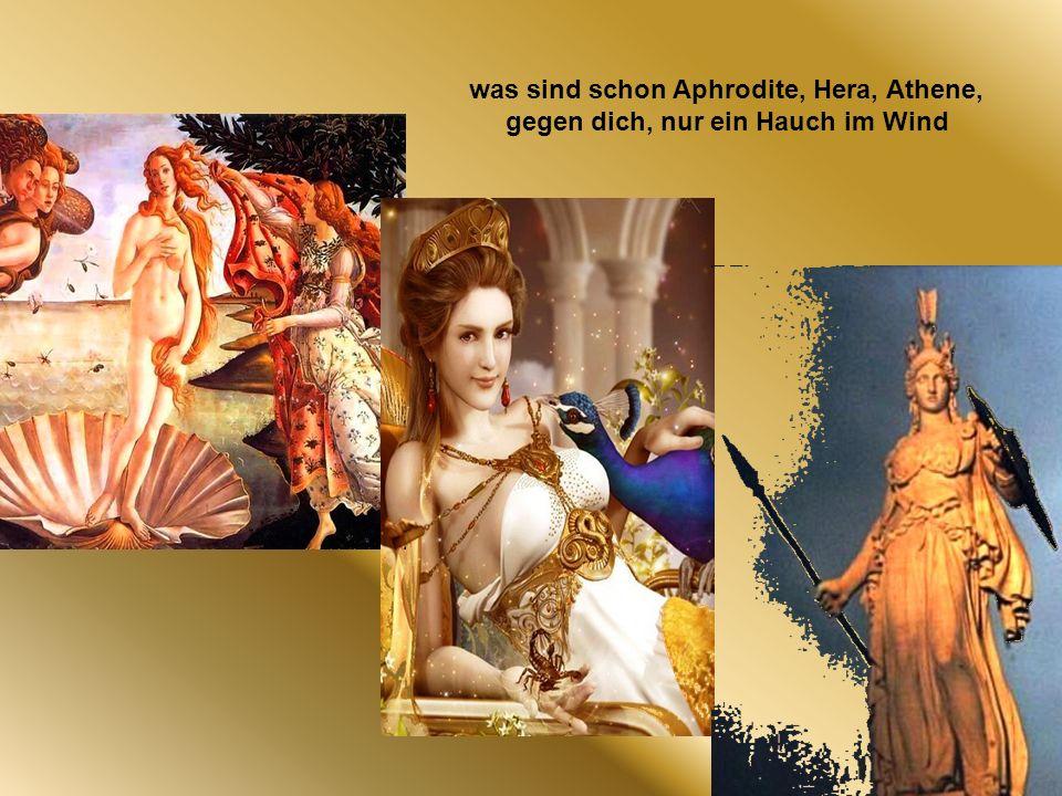 was sind schon Aphrodite, Hera, Athene,