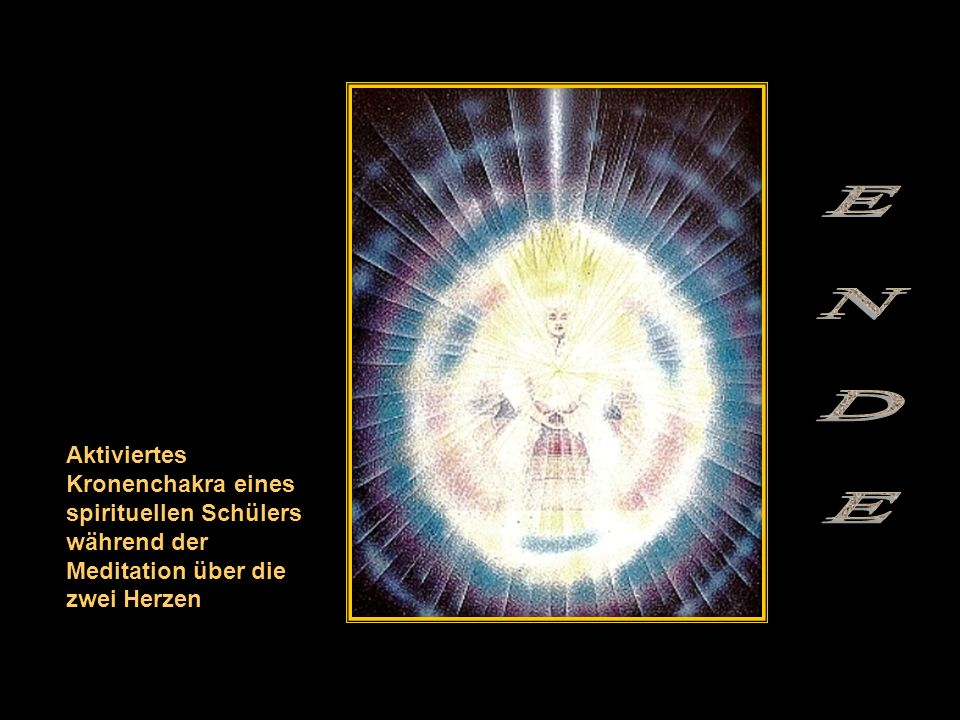 E N D E Aktiviertes Kronenchakra eines spirituellen Schülers während der Meditation über die zwei Herzen.