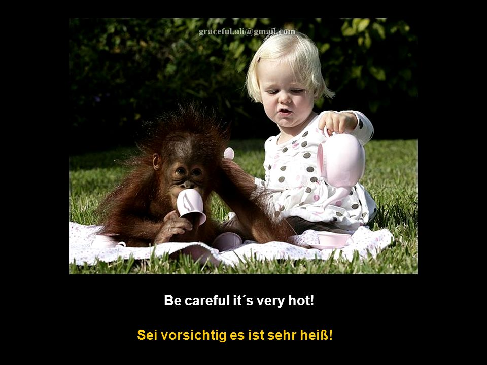 Be careful it´s very hot!