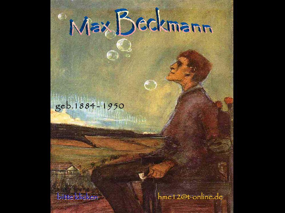 Max Beckmann geb.1884 - 1950 bitte klicken hme12@t-online.de