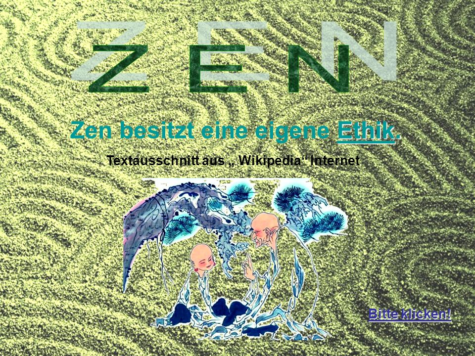 Zen besitzt eine eigene Ethik.