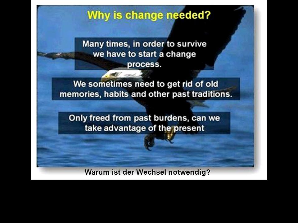 Warum ist der Wechsel notwendig