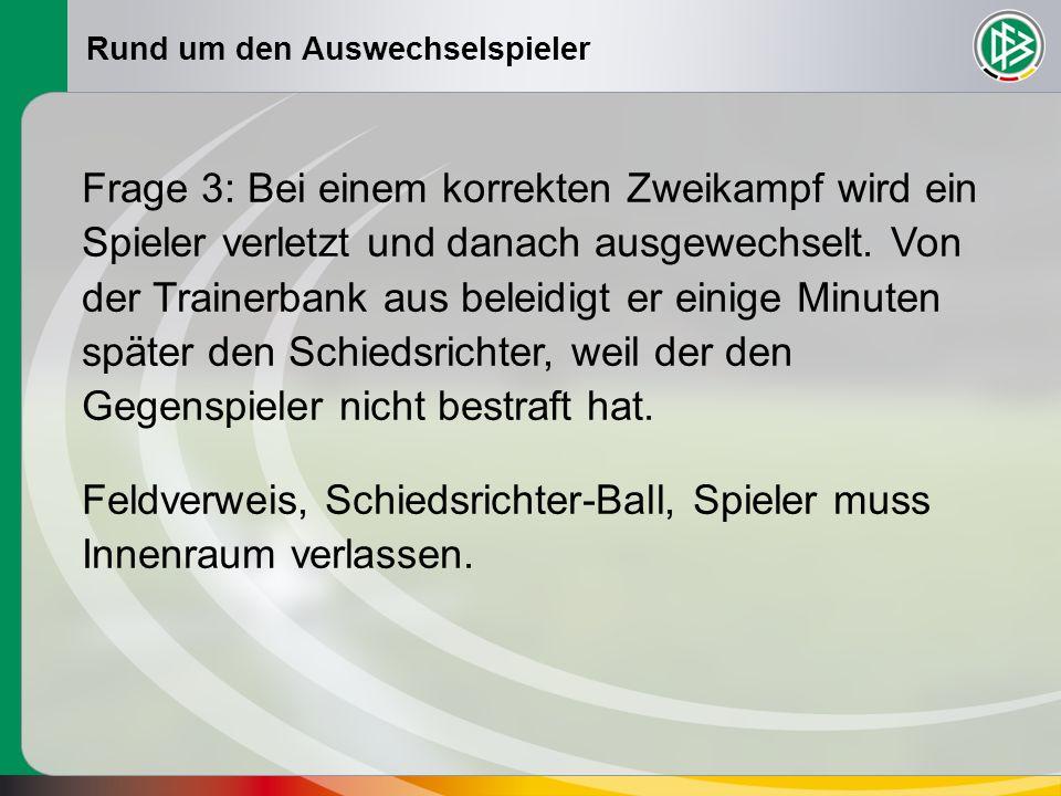 Feldverweis, Schiedsrichter-Ball, Spieler muss Innenraum verlassen.
