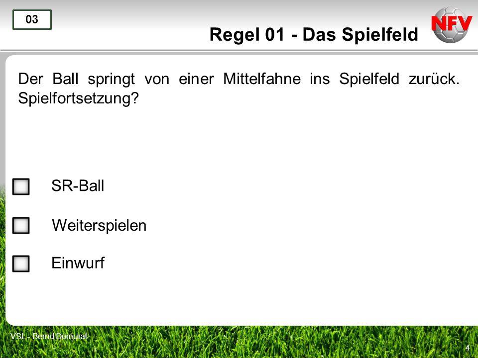 Regel 01 - Das Spielfeld 03. Der Ball springt von einer Mittelfahne ins Spielfeld zurück. Spielfortsetzung