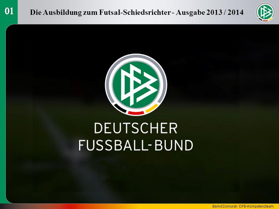 Die Ausbildung zum Futsal-Schiedsrichter - Ausgabe 2013 / 2014