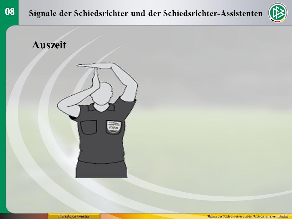 08 Signale der Schiedsrichter und der Schiedsrichter-Assistenten. Auszeit. Präsentation beenden.