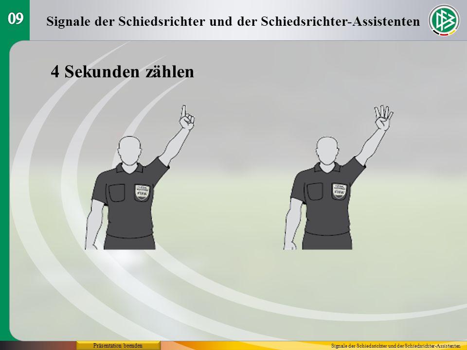 09 Signale der Schiedsrichter und der Schiedsrichter-Assistenten. 4 Sekunden zählen. Präsentation beenden.