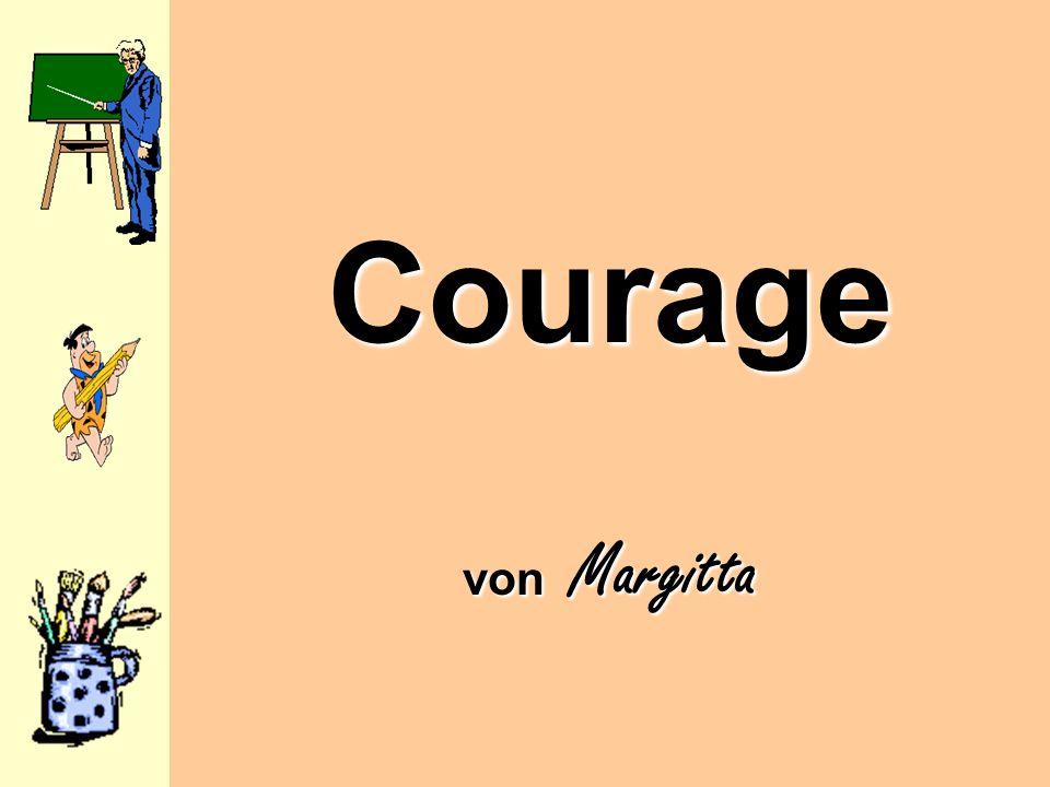 Courage von Margitta