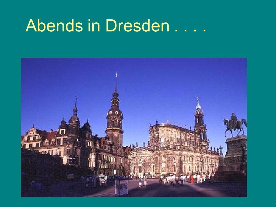 Abends in Dresden . . . .