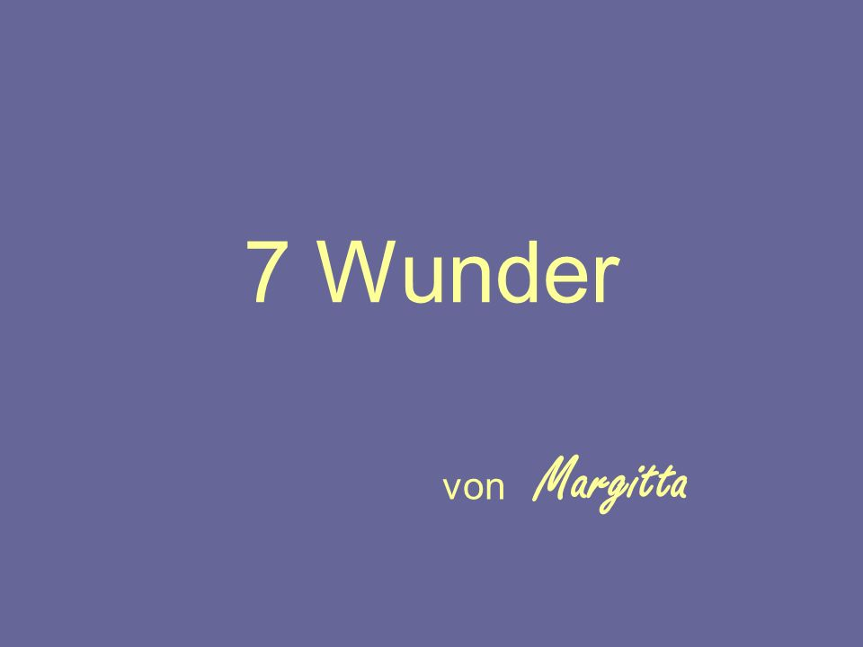 7 Wunder von Margitta