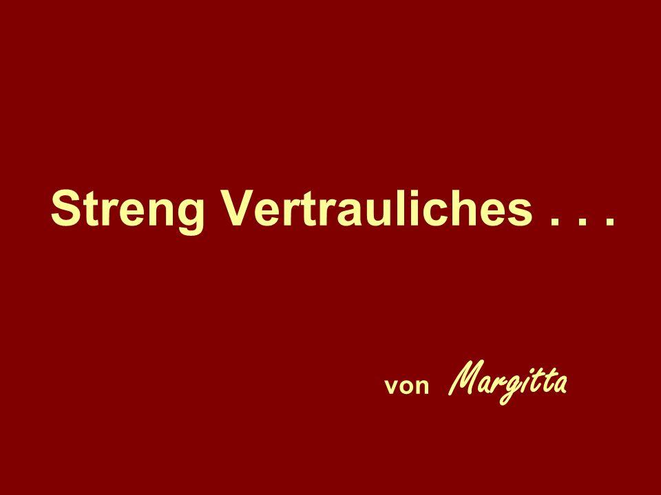 Streng Vertrauliches . . . von Margitta