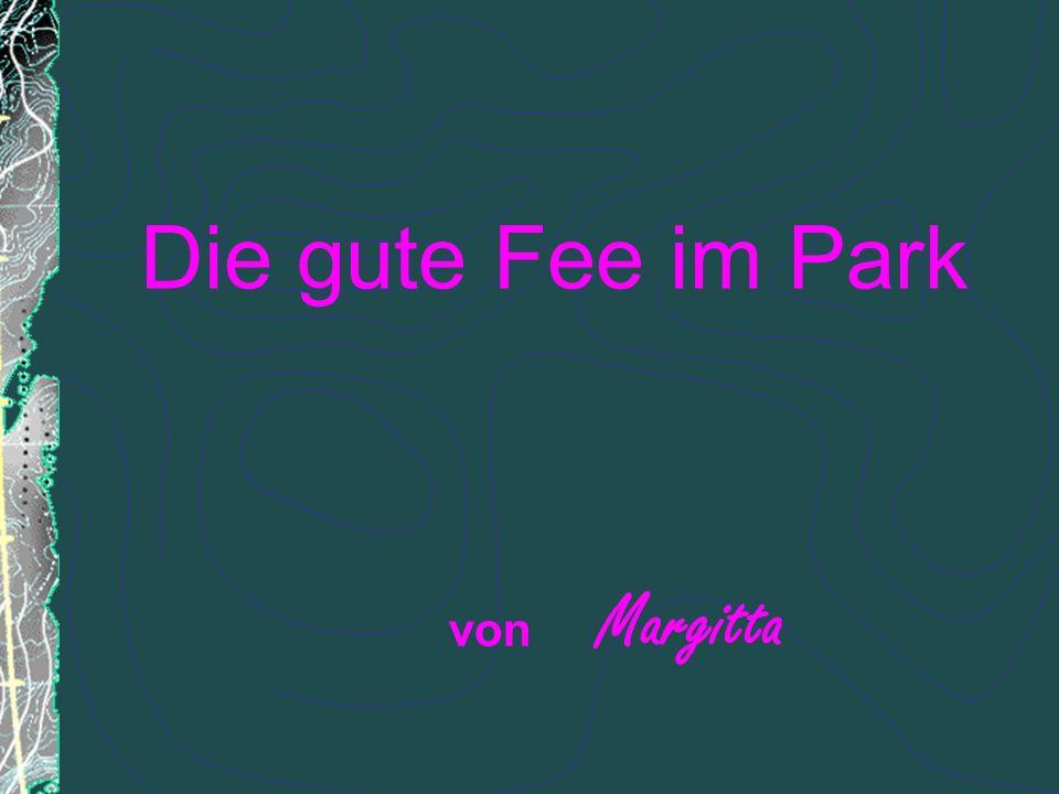 Die gute Fee im Park von Margitta