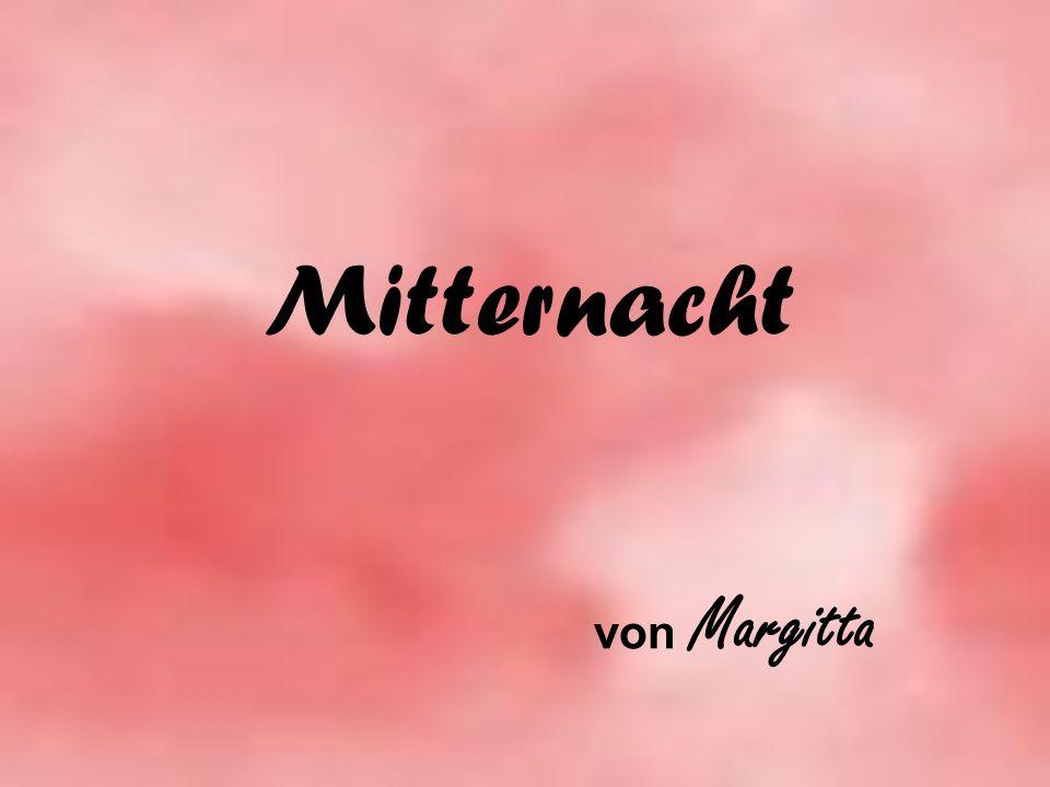 Mitternacht von Margitta