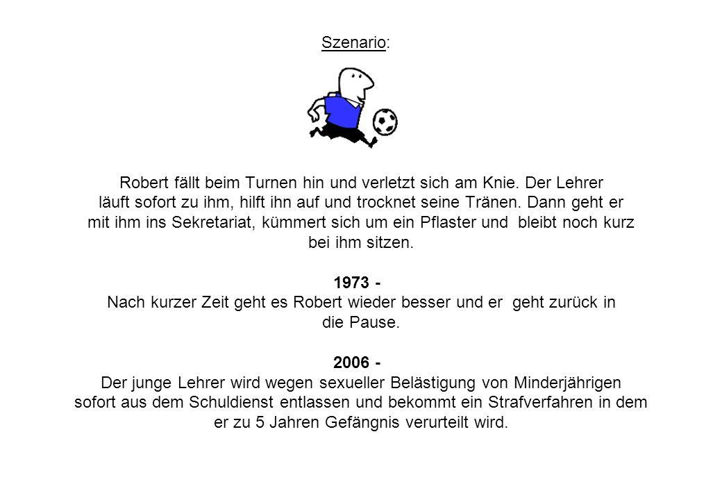 Szenario: Robert fällt beim Turnen hin und verletzt sich am Knie