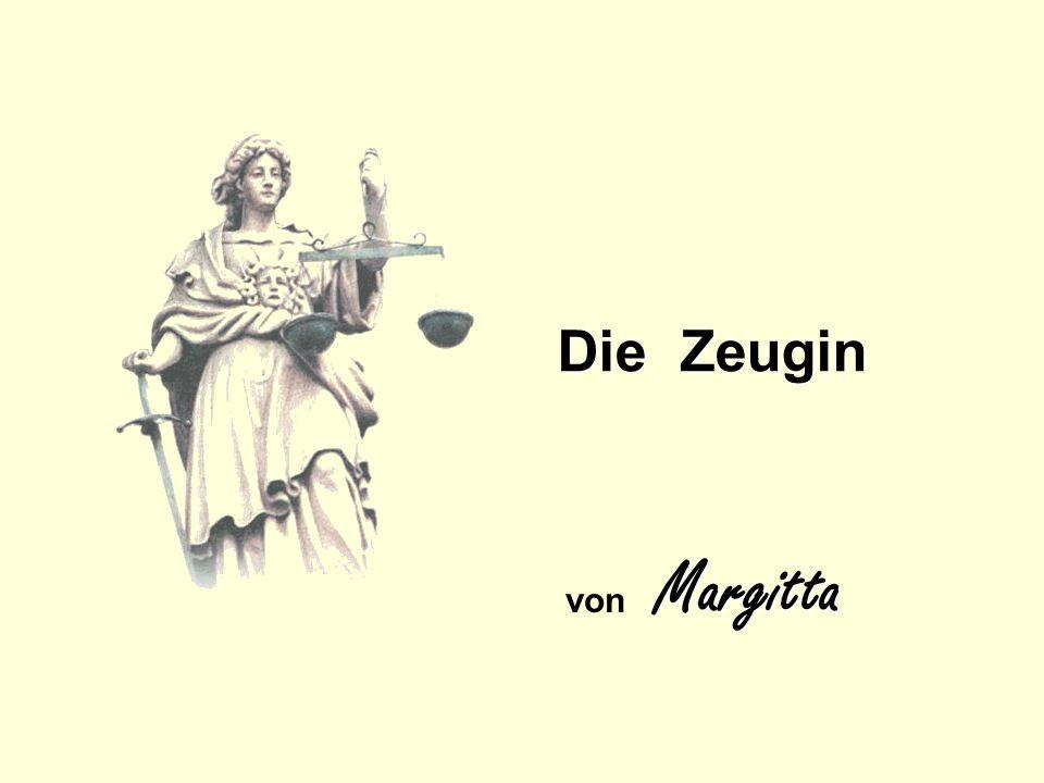 Die Zeugin von Margitta