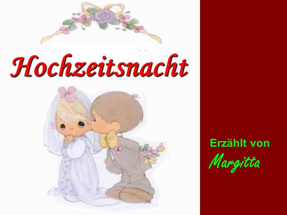 Hochzeitsnacht Erzählt von Margitta