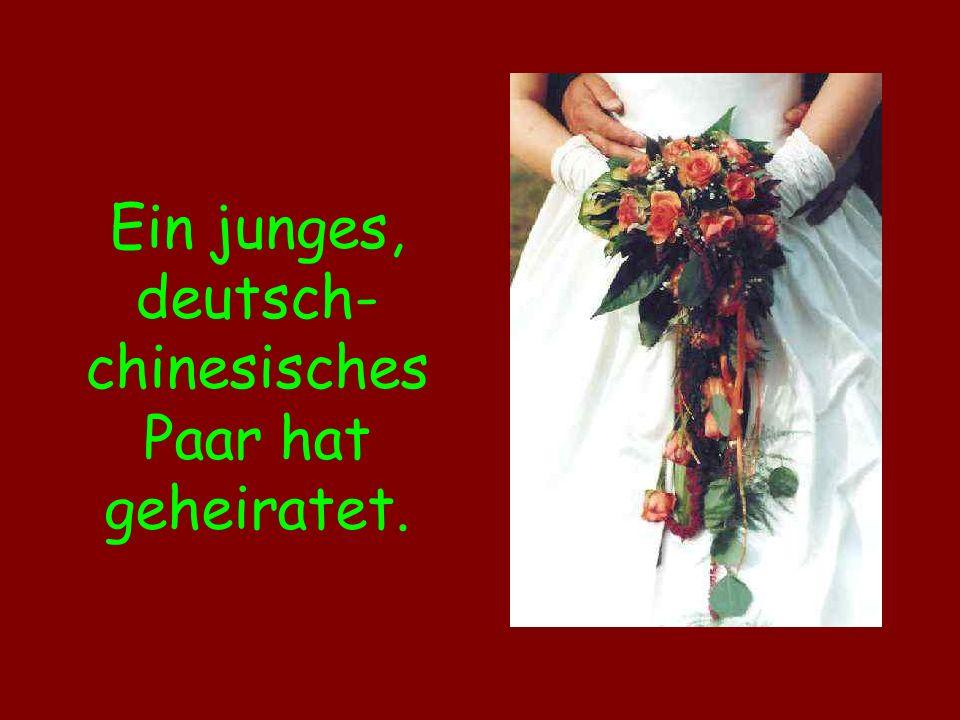Ein junges, deutsch-chinesisches Paar hat geheiratet.