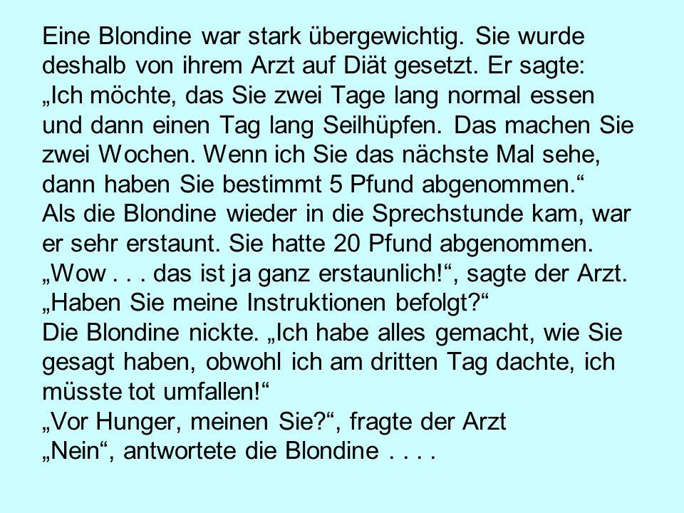 Eine Blondine war stark übergewichtig