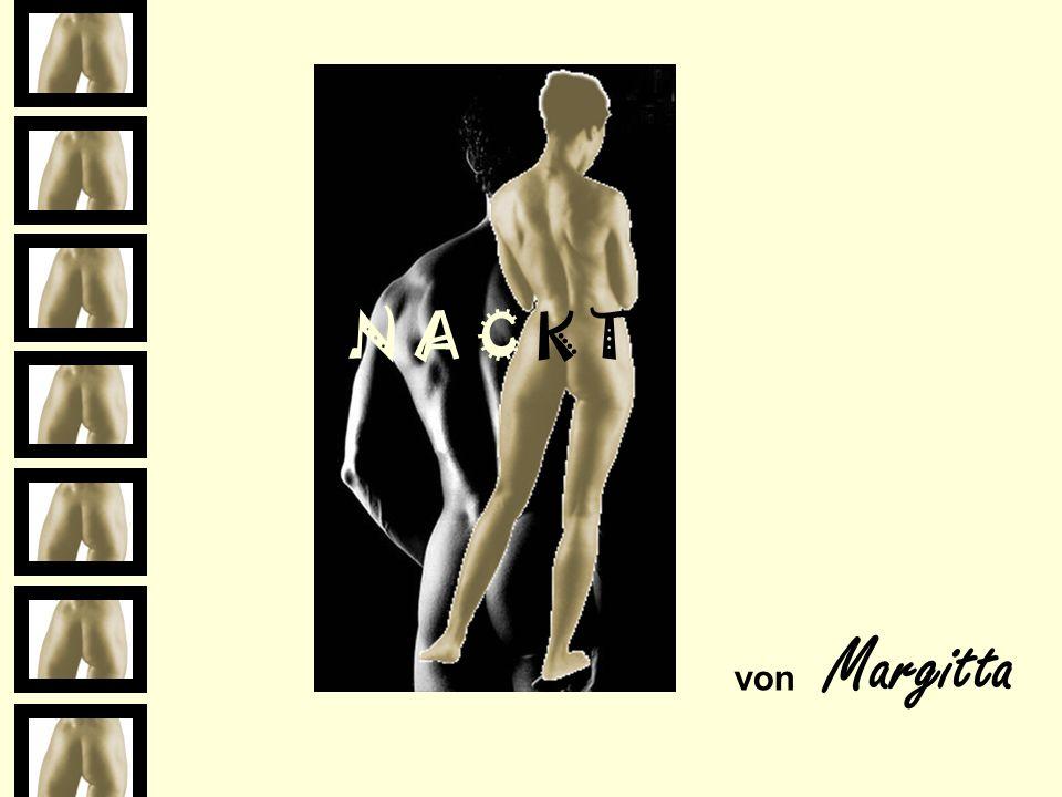 N A C K T von Margitta