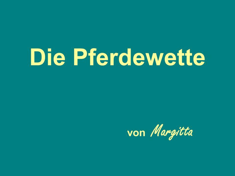 Die Pferdewette von Margitta