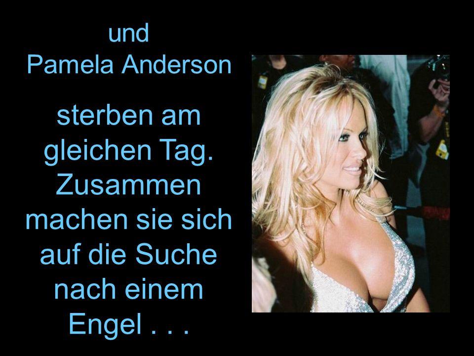 und Pamela Anderson sterben am gleichen Tag.