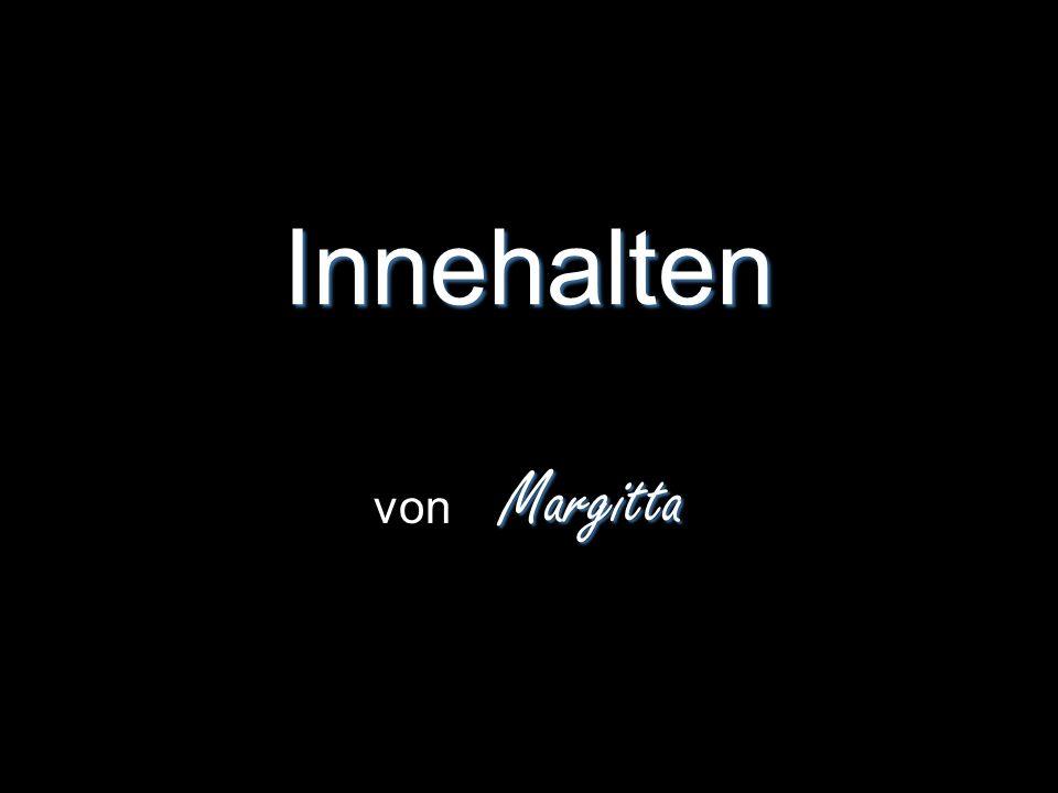 Innehalten von Margitta