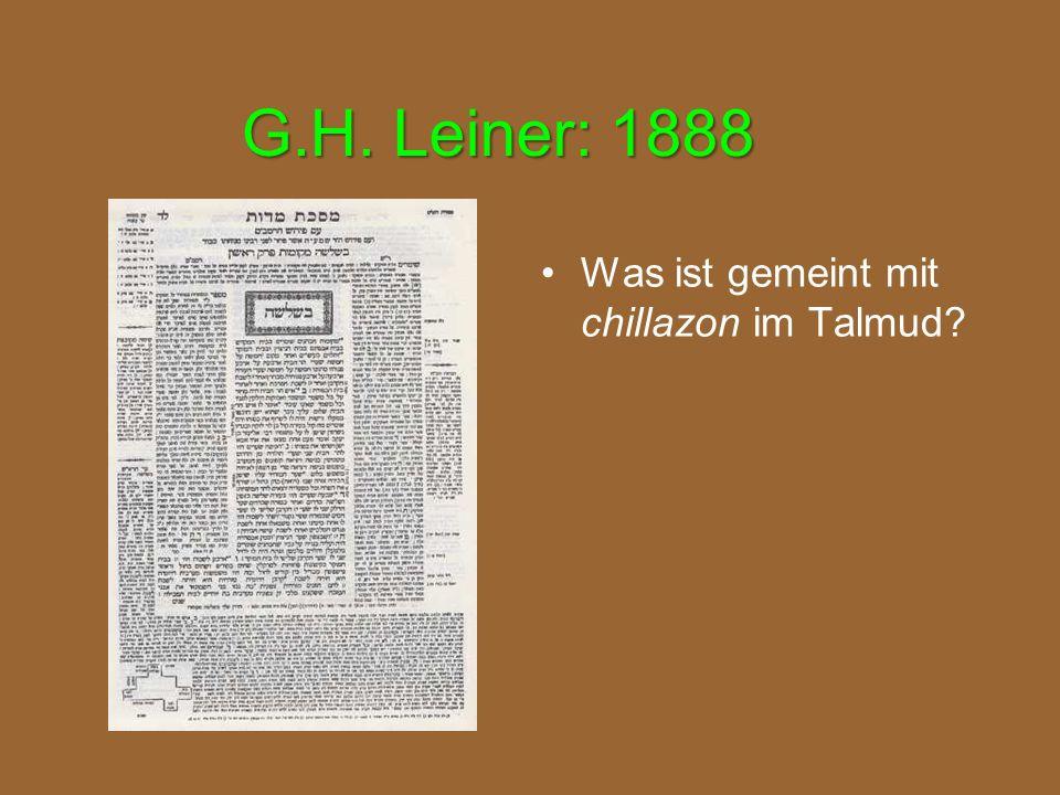 G.H. Leiner: 1888 Was ist gemeint mit chillazon im Talmud