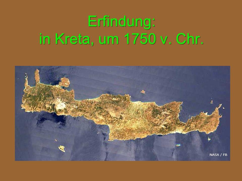 Erfindung: in Kreta, um 1750 v. Chr.