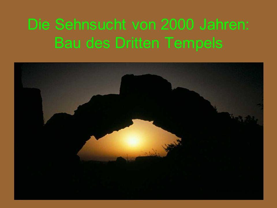 Die Sehnsucht von 2000 Jahren: Bau des Dritten Tempels