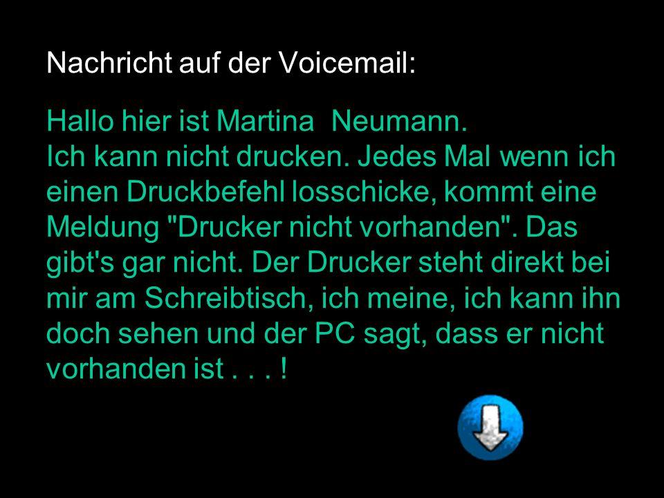 Nachricht auf der Voicemail: Hallo hier ist Martina Neumann