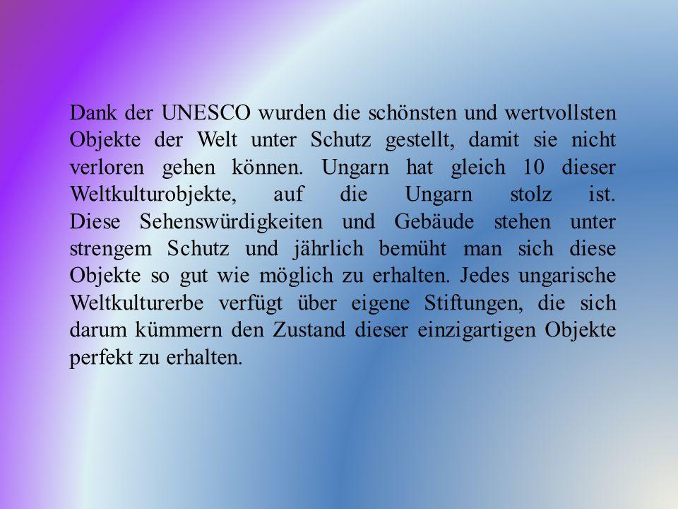 Dank der UNESCO wurden die schönsten und wertvollsten Objekte der Welt unter Schutz gestellt, damit sie nicht verloren gehen können.
