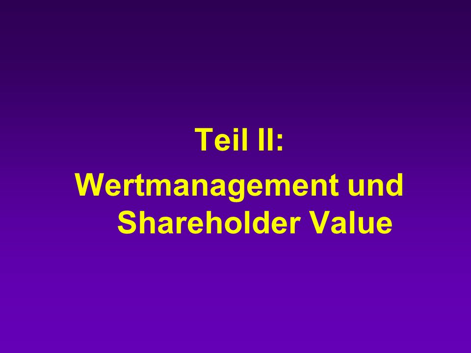 Teil II: Wertmanagement und Shareholder Value