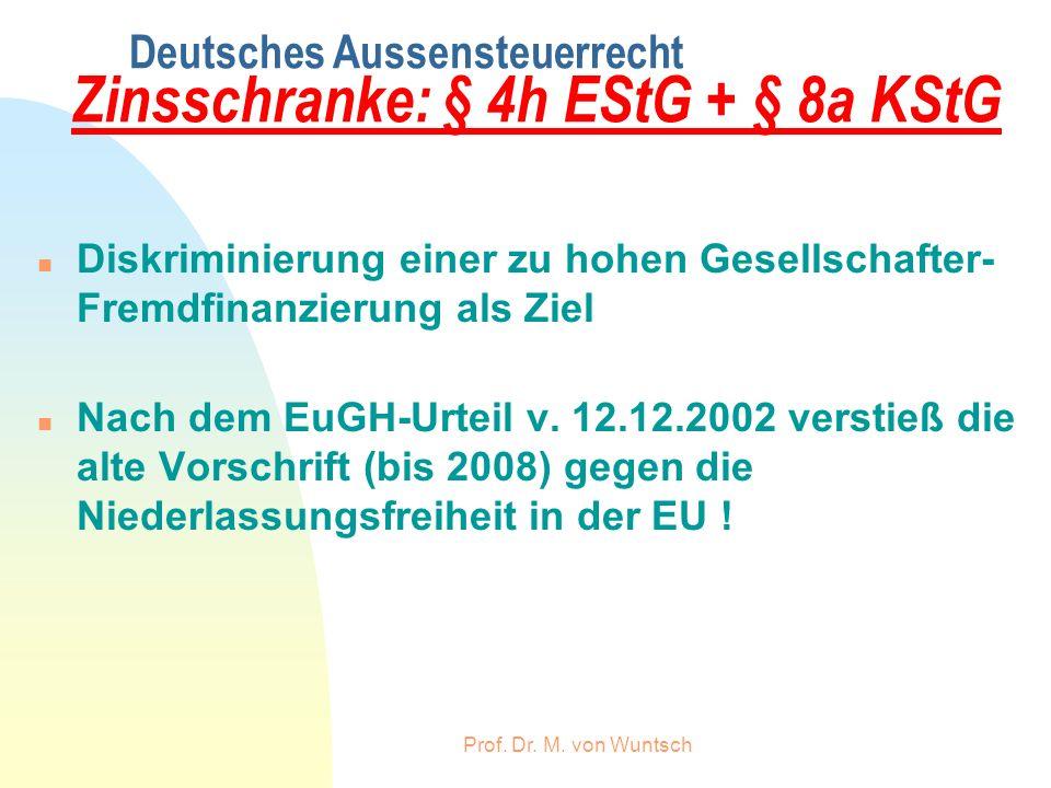 Deutsches Aussensteuerrecht Zinsschranke: § 4h EStG + § 8a KStG