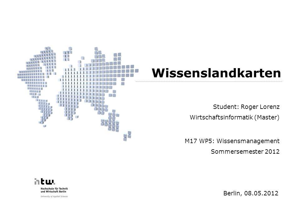 Wissenslandkarten Student: Roger Lorenz Wirtschaftsinformatik (Master)