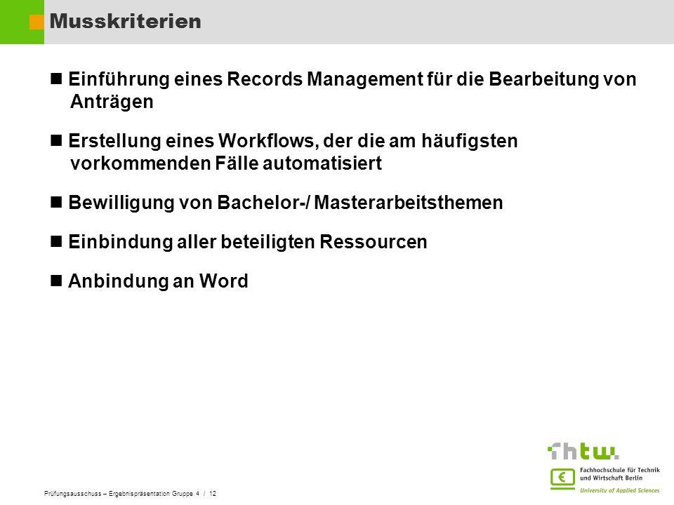 Musskriterien Einführung eines Records Management für die Bearbeitung von Anträgen.