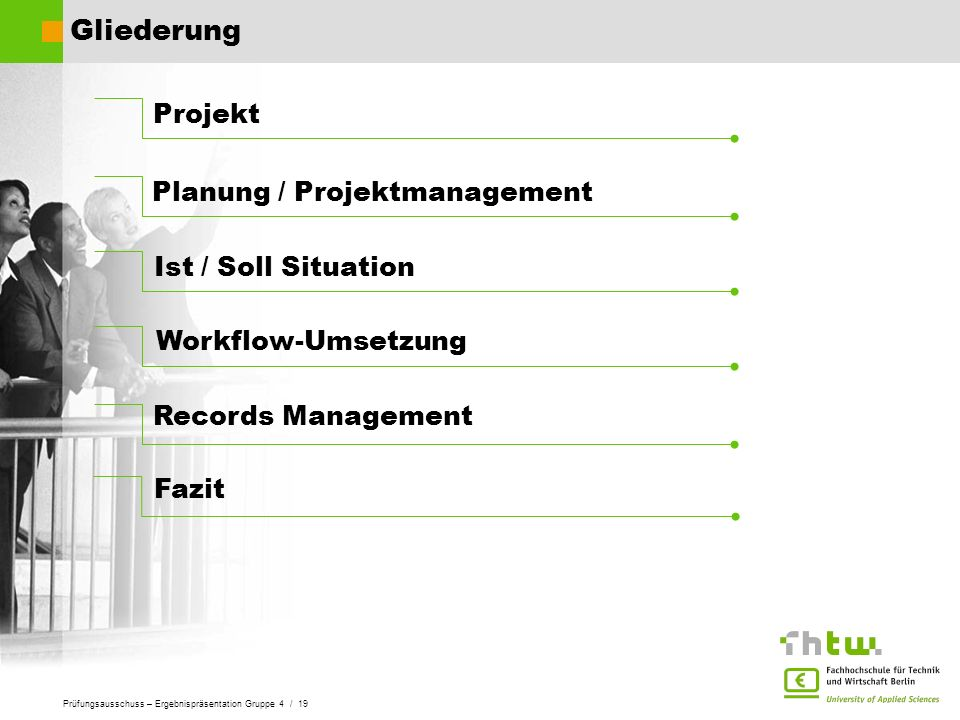 Gliederung Projekt Planung / Projektmanagement Ist / Soll Situation