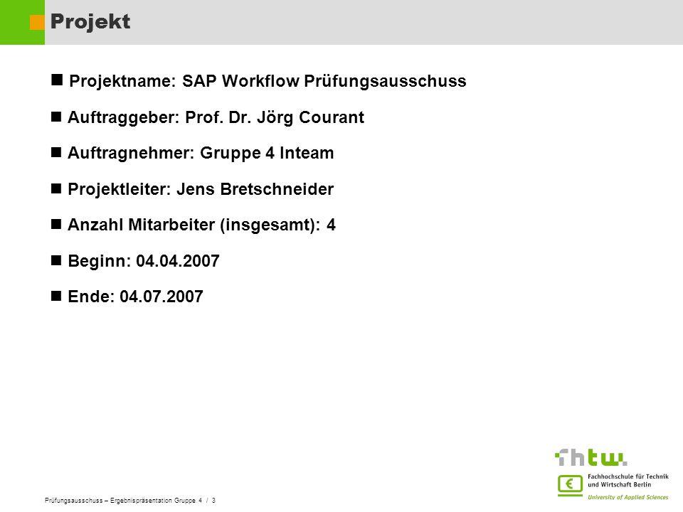 Projekt Projektname: SAP Workflow Prüfungsausschuss