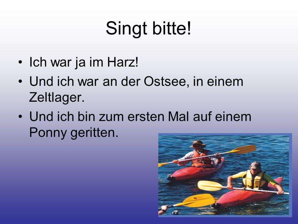 Singt bitte! Ich war ja im Harz!
