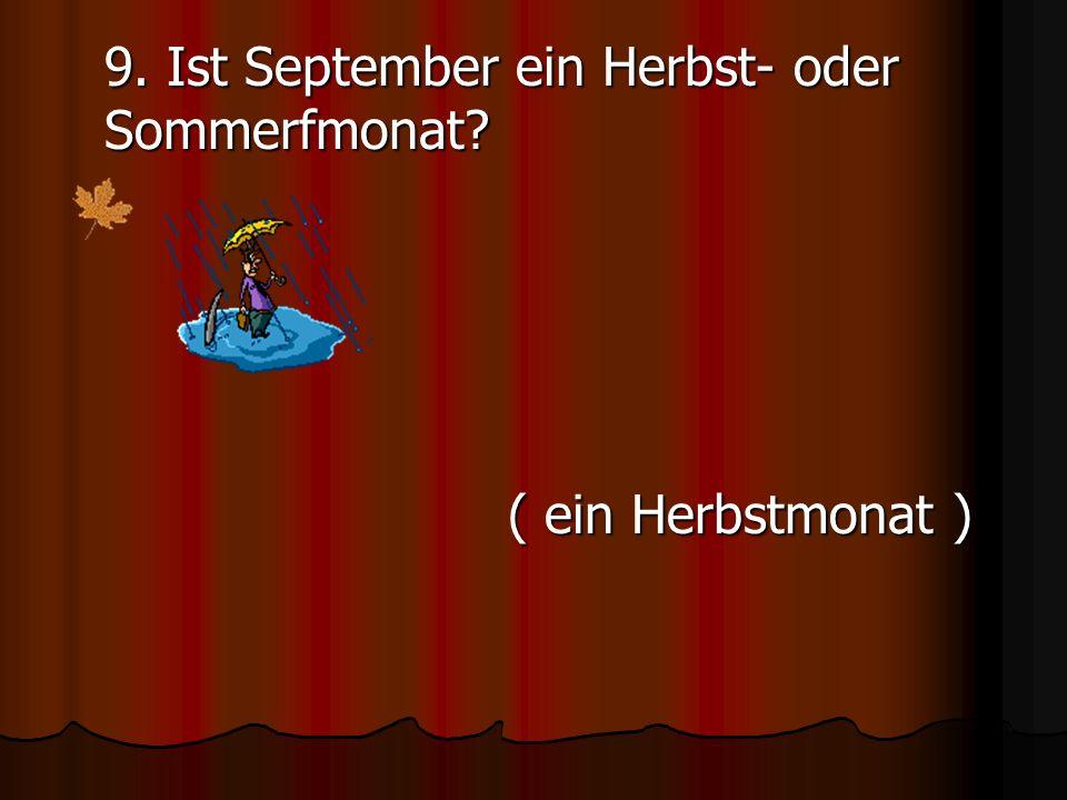 9. Ist September ein Herbst- oder Sommerfmonat