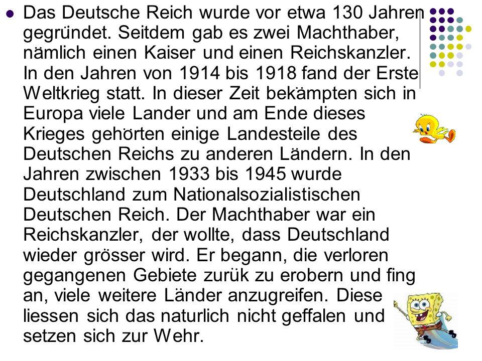Das Deutsche Reich wurde vor etwa 130 Jahren gegrundet