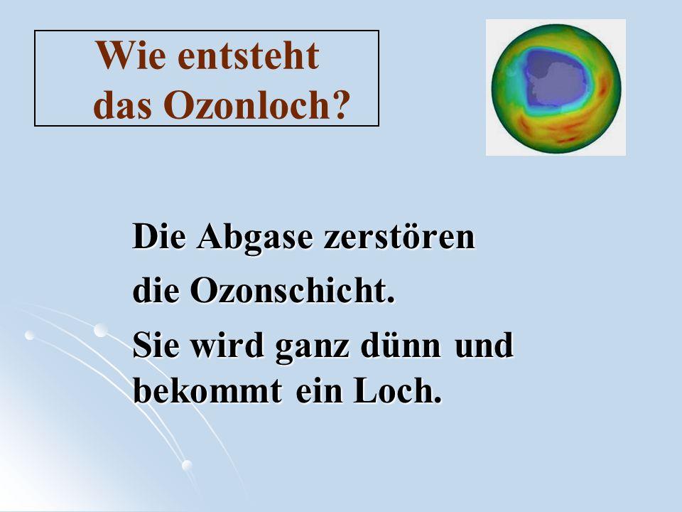 Wie entsteht das Ozonloch