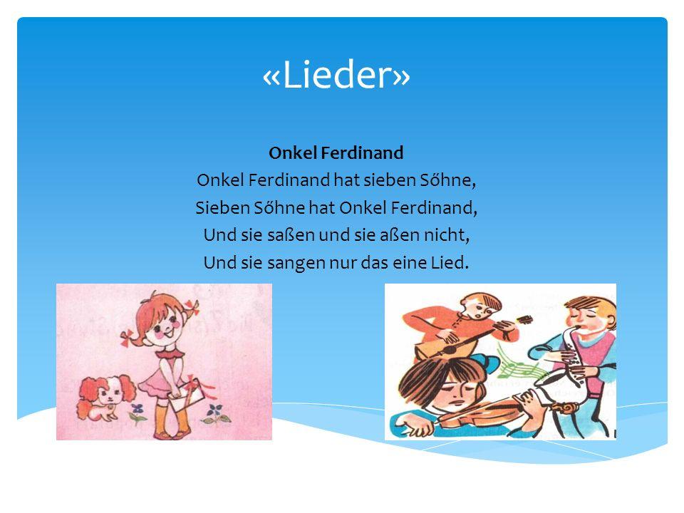 «Lieder» Onkel Ferdinand Onkel Ferdinand hat sieben Sőhne,