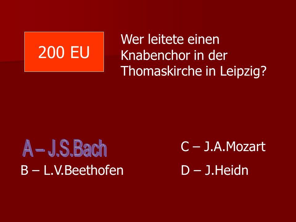 Wer leitete einen Knabenchor in der Thomaskirche in Leipzig